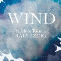 徳田雄一郎 RALYZZDIG WIND