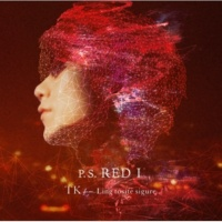 TK from 凛として時雨 P.S. RED I