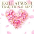 EXILE ATSUSHI TRADITIONAL BEST