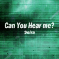 Seira Can You Hear me?