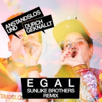 Anstandslos & Durchgeknallt/Jasmiina Egal (Sunlike Brothers Remix) (feat.Jasmiina)