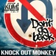 KNOCK OUT MONKEY Don't go back