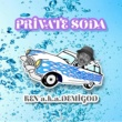 KEN a.k.a. DEMIGOD PRIVATE SODA
