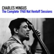 Charles Mingus The Complete 1960 Nat Hentoff Sessions