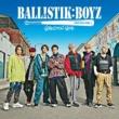 BALLISTIK BOYZ from EXILE TRIBE テンハネ -1000%-