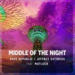 Rave Republic & Jeffrey Sutorius Middle Of The Night (feat. Matluck)