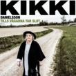 Kikki Danielsson Tills vägarna tar slut