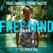 TRIGA FINGA/YOUNG HASTLE FREE MIND (Remix) [feat. YOUNG HASTLE]