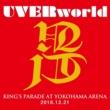 UVERworld UVERworld KING'S PARADE at Yokohama Arena 2018.12.21