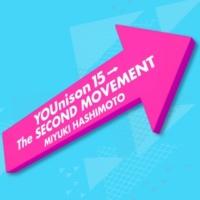 橋本みゆき YOUnison 15→ The SECOND MOVEMENT