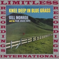 Bill Monroe & His Blue Grass Boys Knee Deep In Blue Grass (HQ Remastered Version)