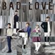 AAA BAD LOVE