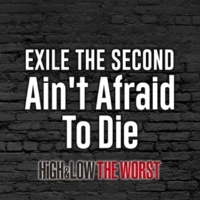 EXILE THE SECOND Ain't Afraid To Die