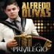 Alfredo Olivas Privilegio