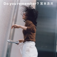 宮本浩次 Do you remember?