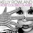 ケリー・ローランド Rose Colored Glasses
