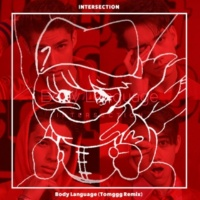INTERSECTION Body Language Tomggg Remix