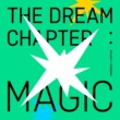 TOMORROW X TOGETHER The Dream Chapter: MAGIC