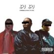 G Yamazawa/MIYACHI/Pablo Blasta Buri Buri (feat. MIYACHI & Pablo Blasta)