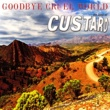 Custard Goodbye Cruel World: The Best of Custard (Deluxe Edition)