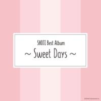 SHOJI SHOJI Best Album ~Sweet Days~