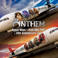 ANTHEM GYPSY WAYS + HUNTING TIME 30th Anniversary Live