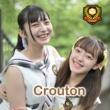 Crouton 夢のショーケース (Crouton Last ver.)