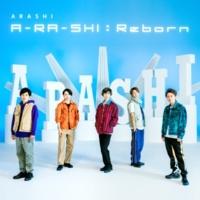 嵐 A-RA-SHI : Reborn
