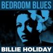 Billie Holiday Bedroom Blues - Billie Holiday