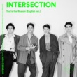 INTERSECTION You're the Reason (English ver.)