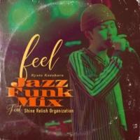 笠原瑠斗/Shine Relish Organization feel Jazz Funk Mix (feat. Shine Relish Organization)