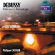 フィリップ・カサール Debussy - Préludes Livres 1 & 2, oeuvres pour piano