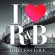 ヴァリアス・アーティスト I LOVE R&B Timeless Love