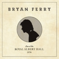 Bryan Ferry Live at the Royal Albert Hall, 1974