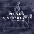 Niser Disenchanted (Dub Rework)