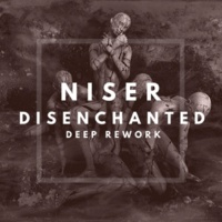 Niser Disenchanted (Deep Rework)