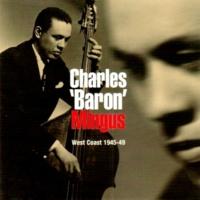 Charles Mingus West Coast 1945-49
