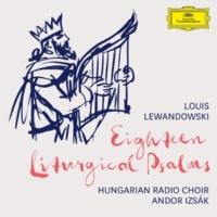 Hungarian Radio Choir/Andor Izsák Lewandowski: 18 Liturgical Psalms