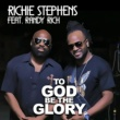 Richie Stephens/Randy Rich To God Be the Glory (Cover) [feat. Randy Rich]