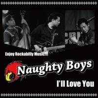 Naughty Boys I'll Love You