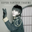 "SUPER FANTASY Loveletter -""Earth"" from KAGUYA- (TAKUMI)"