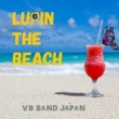 VS Band Japan ルパン ザ ビーチ