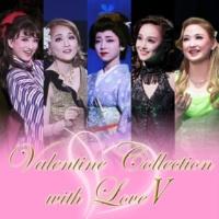 宝塚歌劇団 Valentine Collection with Love V