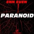 Enn Euen Paranoid