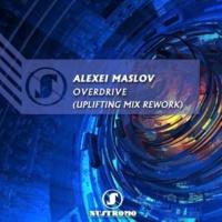 Alexei Maslov Overdrive (Uplifting Mix Rework)