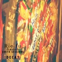 Rie fu decay (Classics Tokyo Sessions)