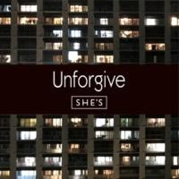 SHE'S Unforgive