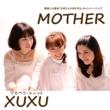 アカペラ・ユニットXUXU MOTHER