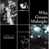 Hibikilla/Tach-B/Zukie Wha Gwaan Midnight