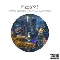 KOTONE/NASSO/GORO-MC/KOMY pizza'93 (feat. NASSO, GORO-MC & KOMY)